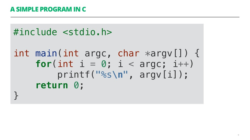 A SIMPLE PROGRAM IN C 9 #include <stdio.h> int ...