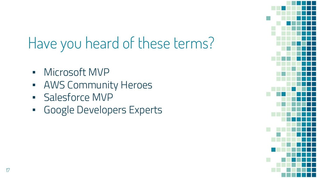Have you heard of these terms? ▪ Microsoft MVP ...