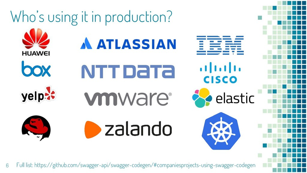6 Who's using it in production? Full list: http...