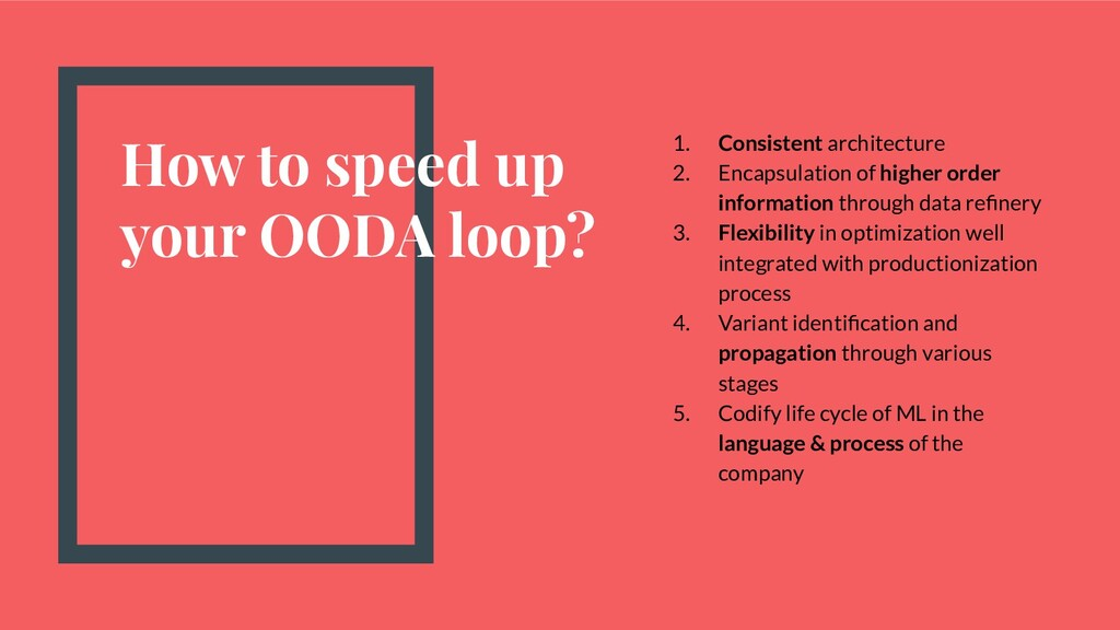 How to speed up your OODA loop? 1. Consistent a...