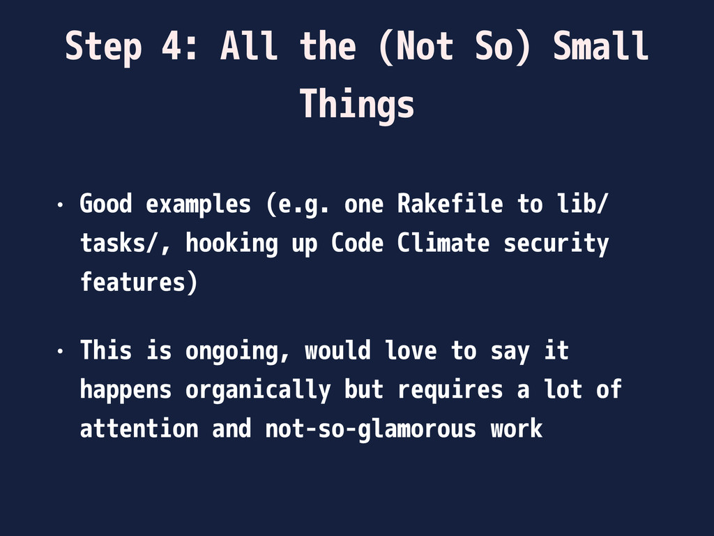 Step 4: All the (Not So) Small Things • Good ex...
