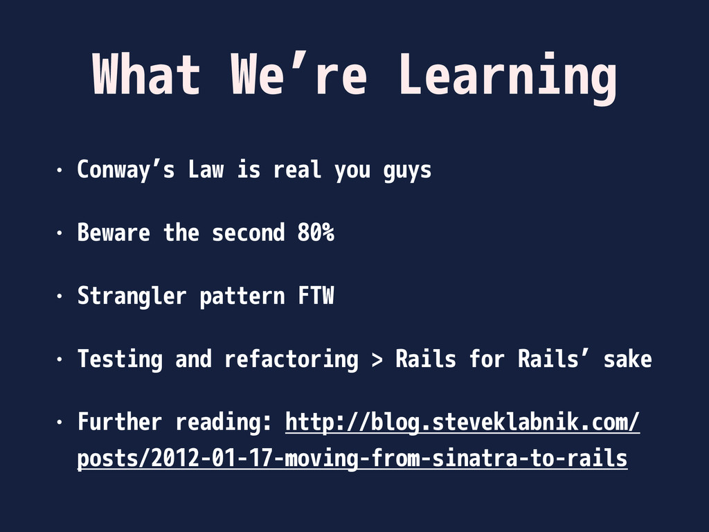 What We're Learning • Conway's Law is real you ...