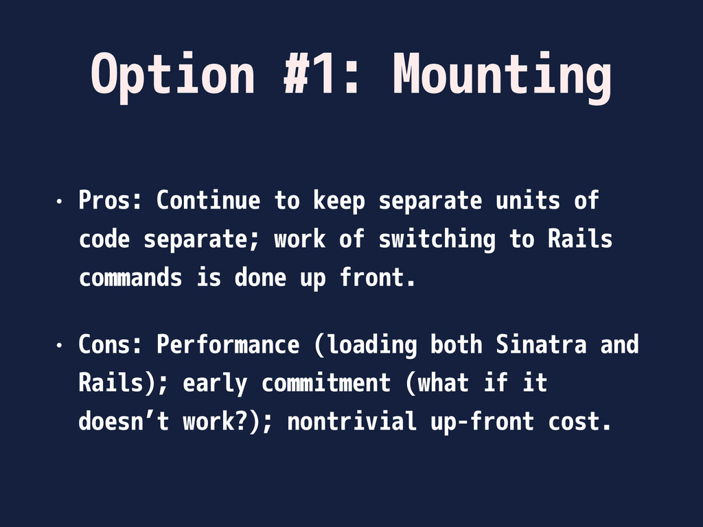 Option #1: Mounting • Pros: Continue to keep se...