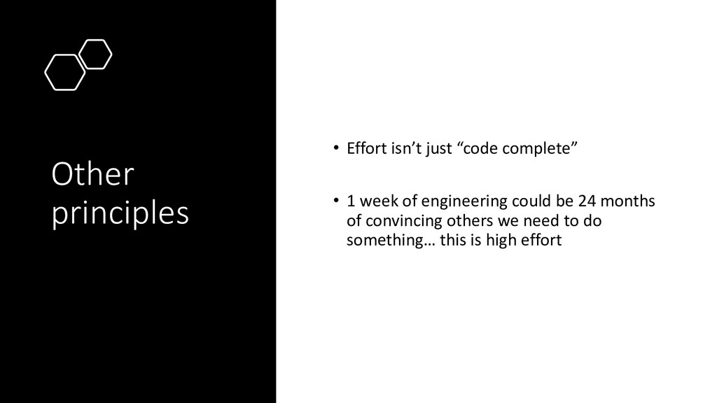 "Other principles • Effort isn't just ""code comp..."