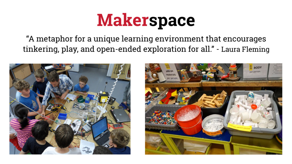 "Makerspace ""A metaphor for a unique learning en..."