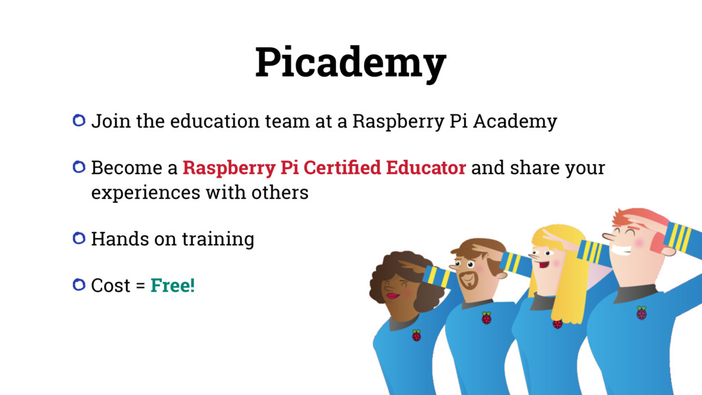 Picademy Join the education team at a Raspberry...