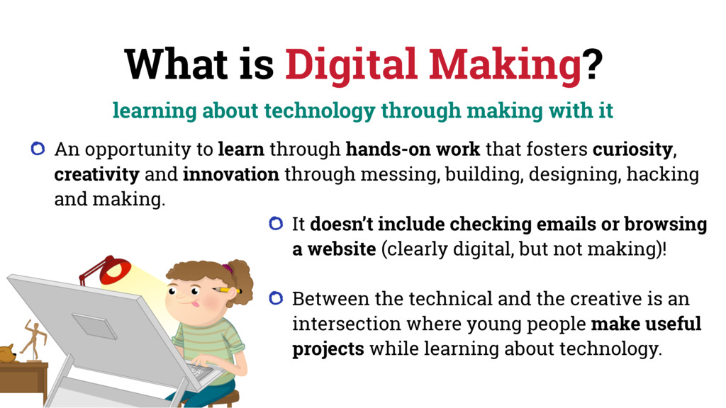 What is Digital Making? learning about technolo...