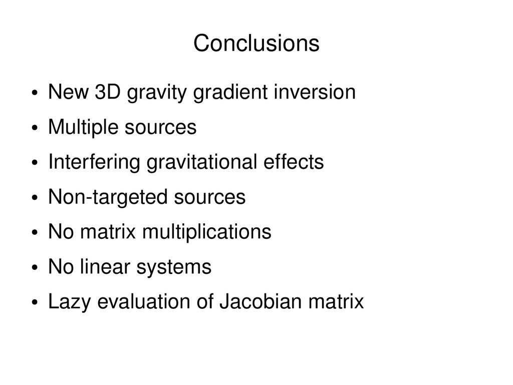 ● New 3D gravity gradient inversion ● Multiple ...