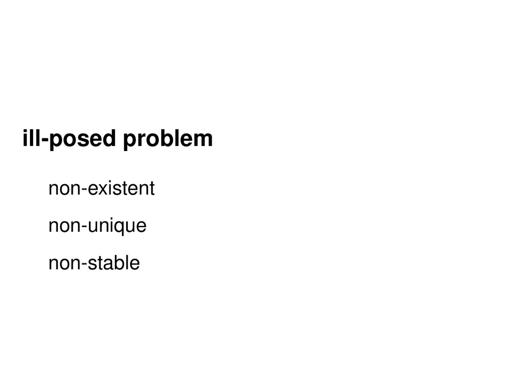 illposed problem nonexistent nonunique nons...