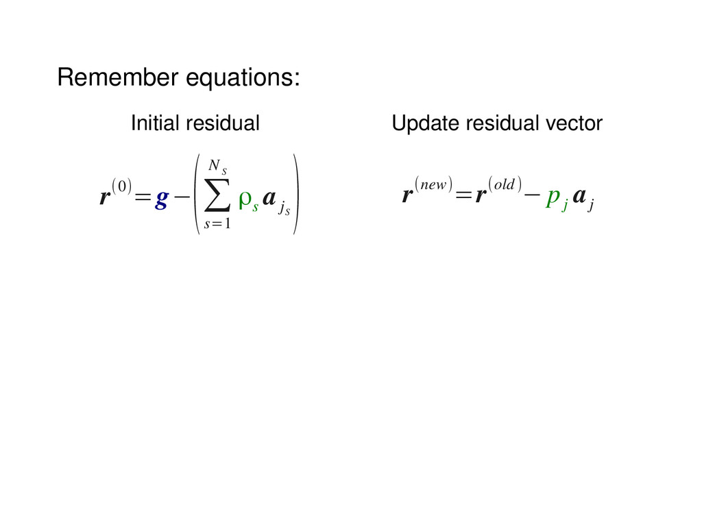 Remember equations: r(0)=g− (∑ s=1 N S ρs a j S...