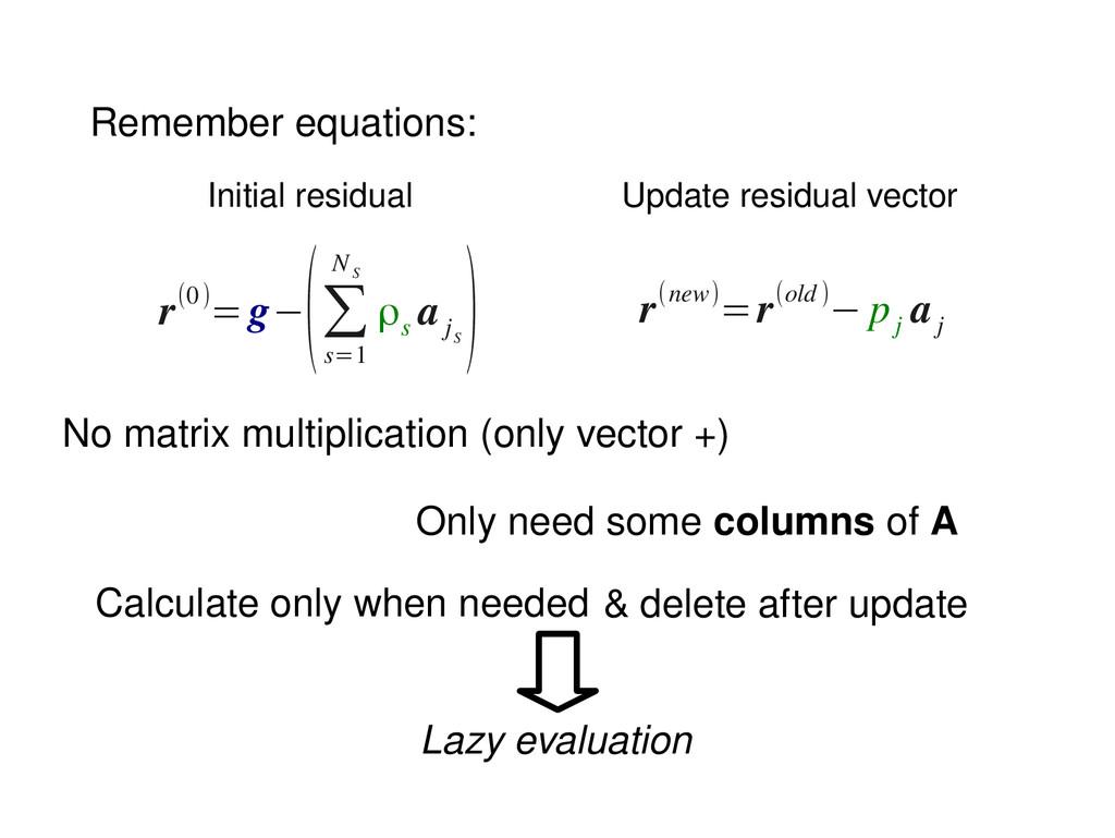 No matrix multiplication (only vector +) Rememb...
