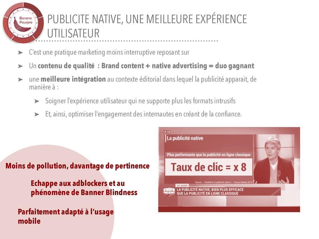 PUBLICITE NATIVE, UNE MEILLEURE EXPÉRIENCE UTIL...