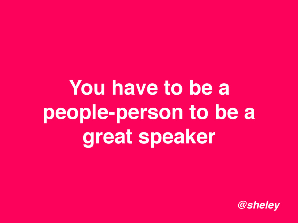 You have to be a people-person to be a great sp...