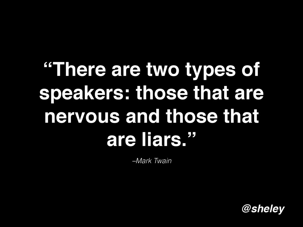 "–Mark Twain ""There are two types of speakers: t..."