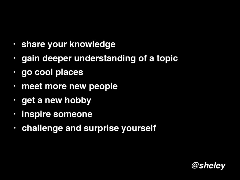 • share your knowledge • gain deeper understand...