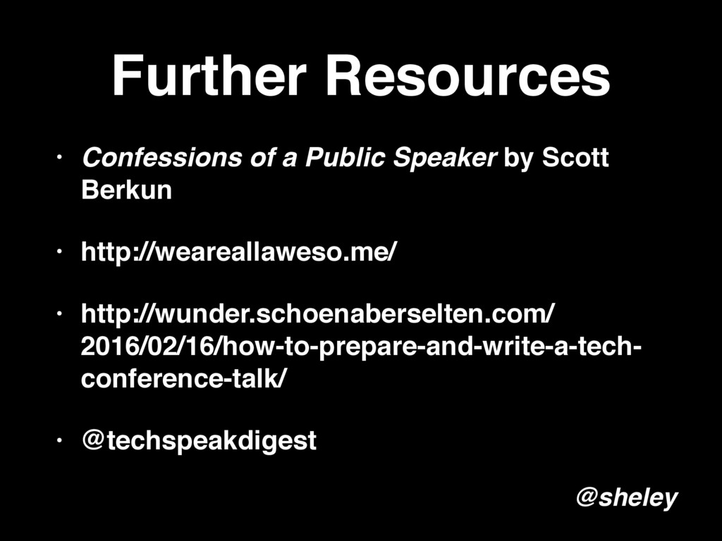 Further Resources • Confessions of a Public Spe...