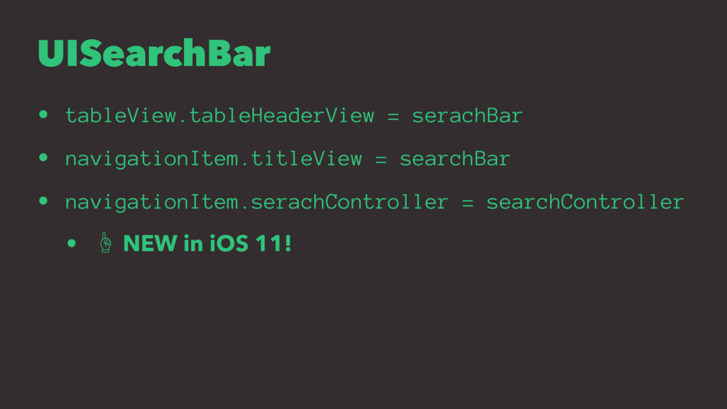 UISearchBar • tableView.tableHeaderView = serac...