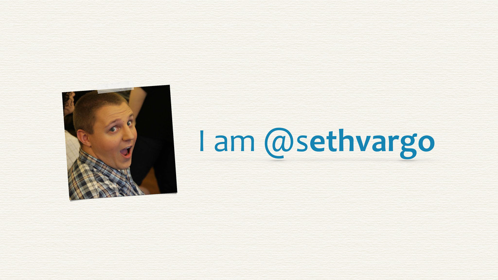 I am @sethvargo