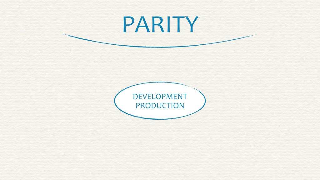 PARITY PRODUCTION DEVELOPMENT