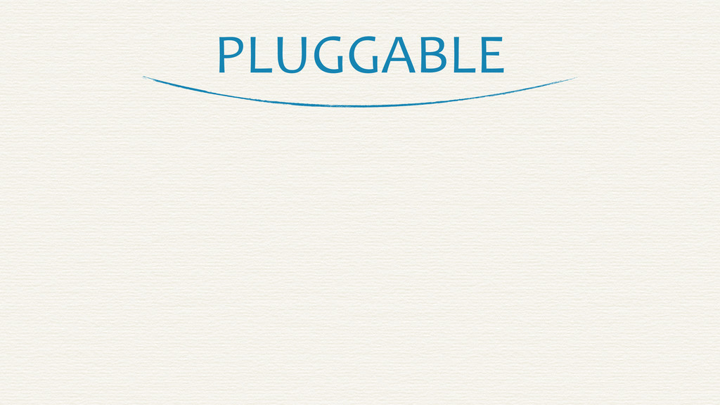 PLUGGABLE