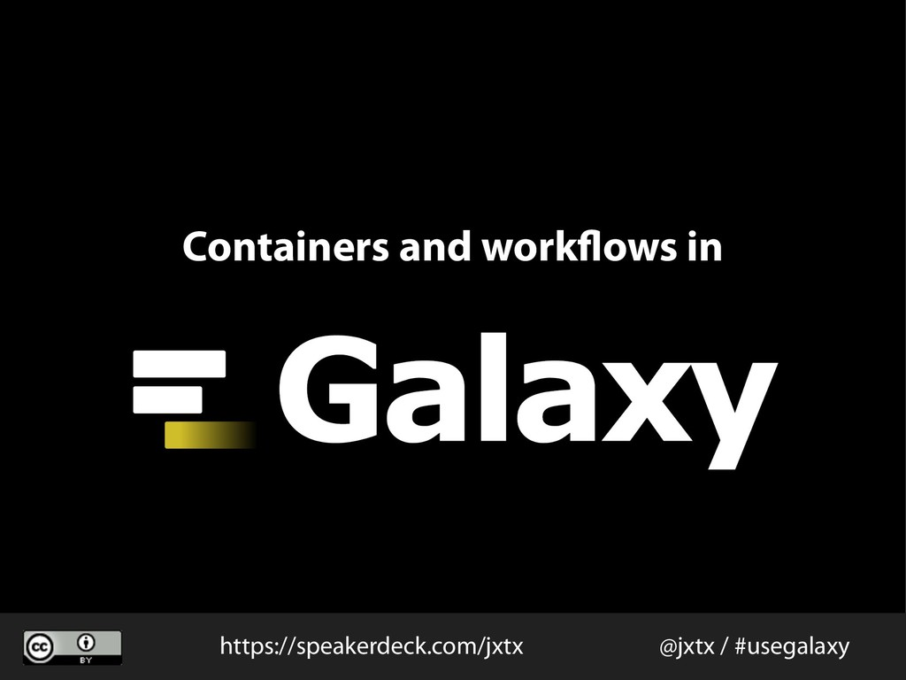 Containers and workflows in @jxtx / #usegalaxy ...