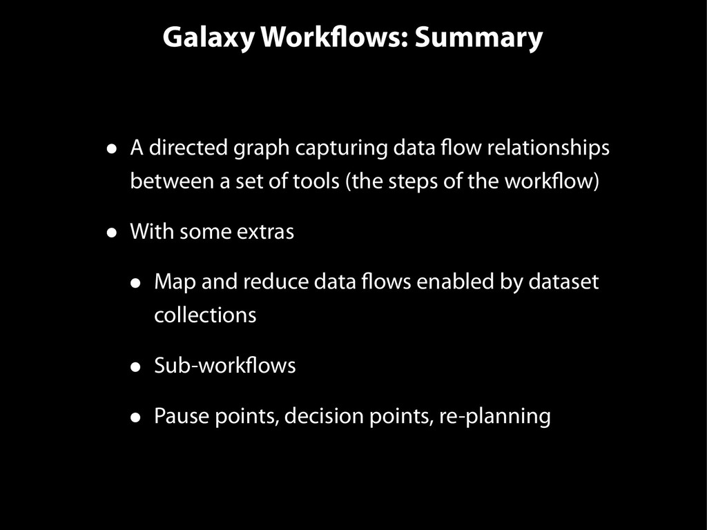 Galaxy Workflows: Summary • A directed graph ca...