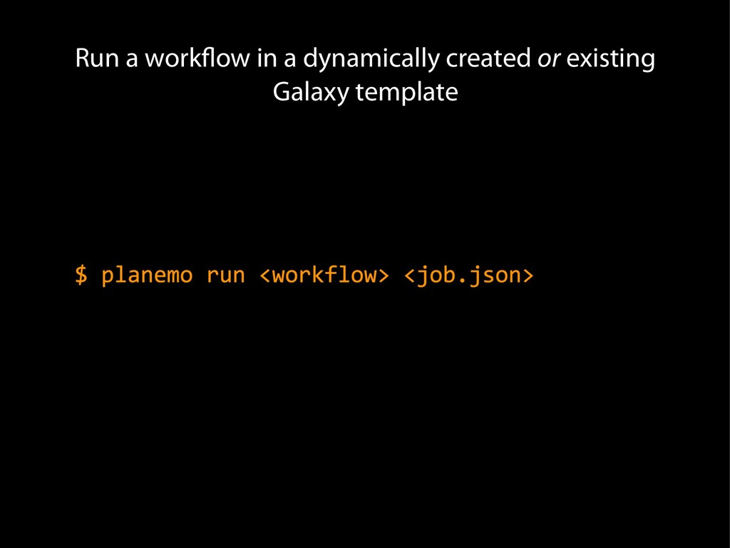Run a workflow in a dynamically created or exis...