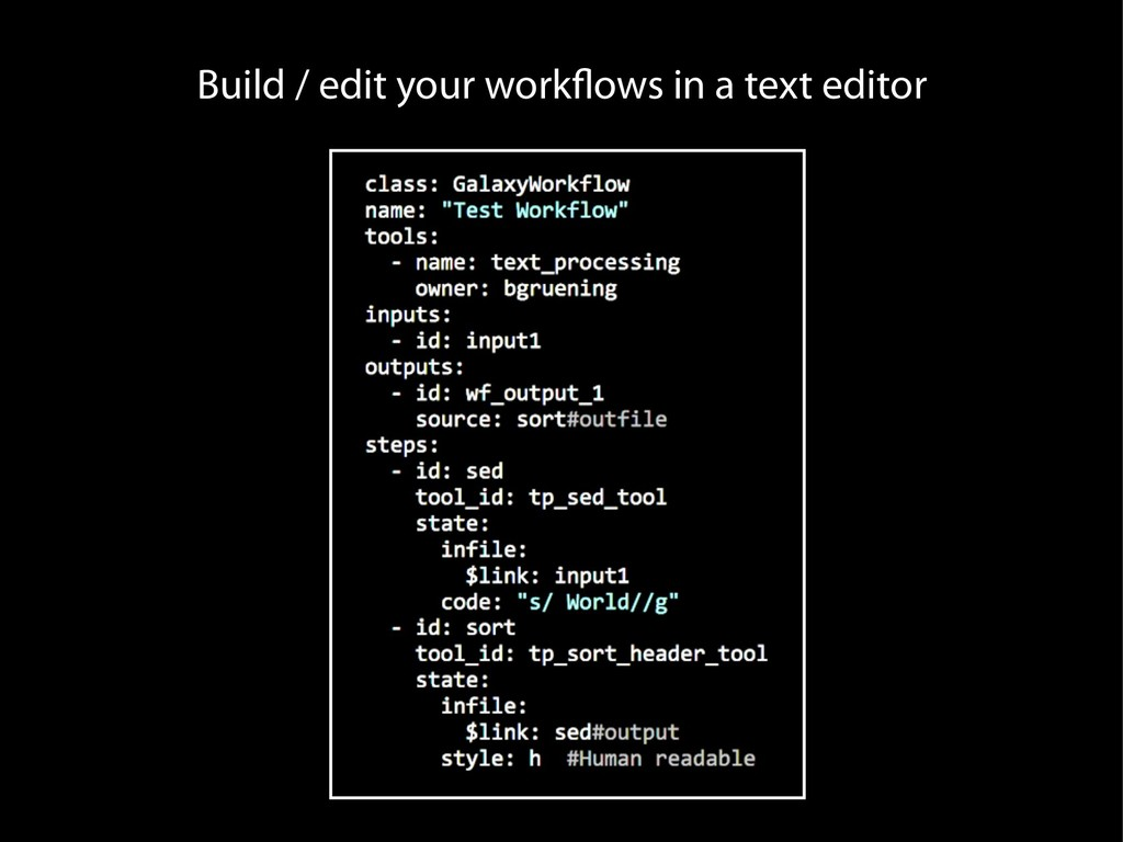 Build / edit your workflows in a text editor