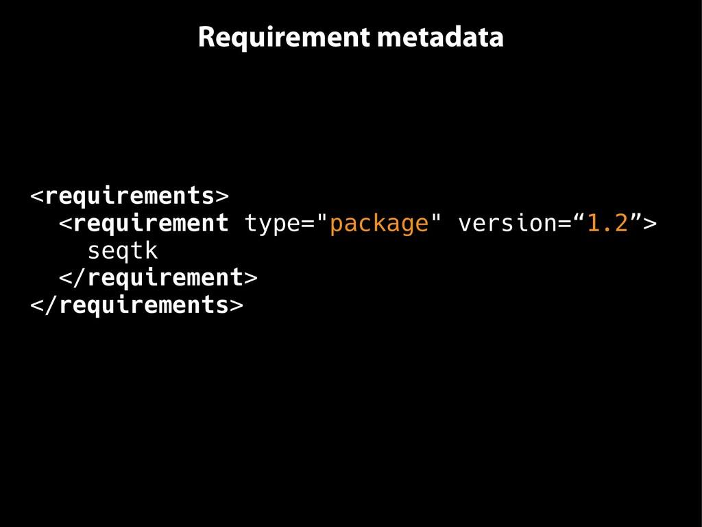 Requirement metadata <requirements> <requiremen...