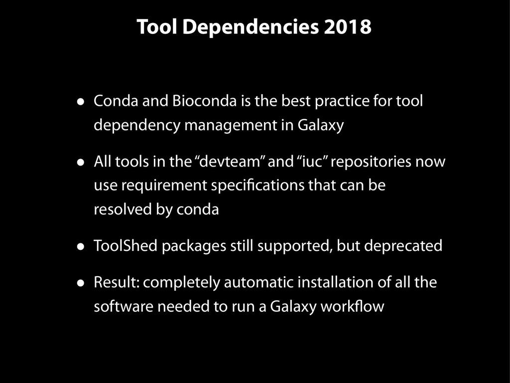 Tool Dependencies 2018 • Conda and Bioconda is ...