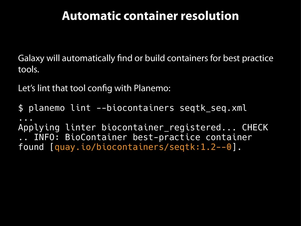 Automatic container resolution Galaxy will auto...