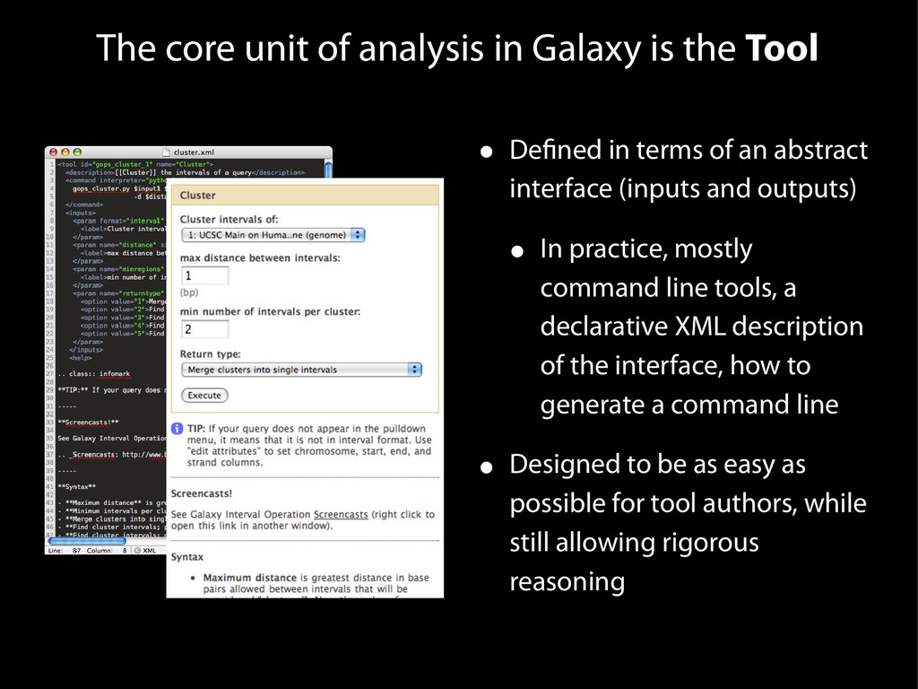 The core unit of analysis in Galaxy is the Tool...