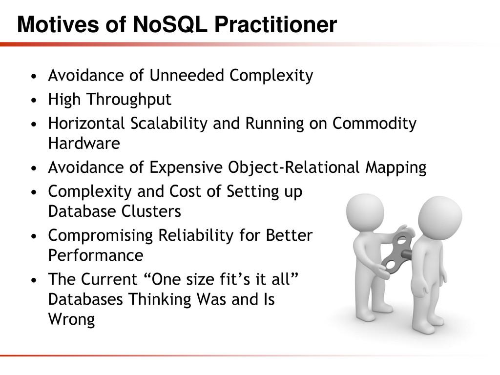 Motives of NoSQL Practitioner • Avoidance of Un...