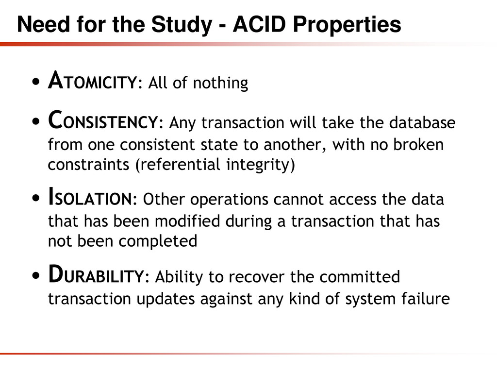 Need for the Study - ACID Properties • ATOMICIT...
