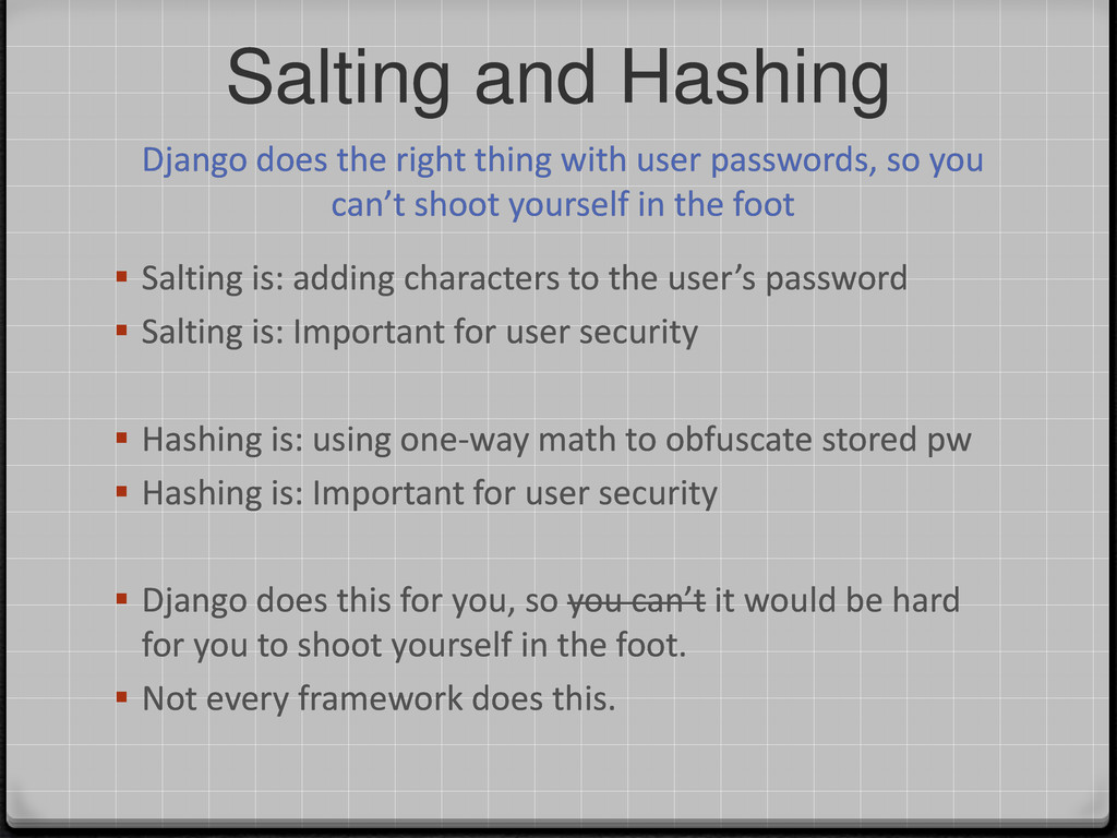 Salting and Hashing Django does the right thing...