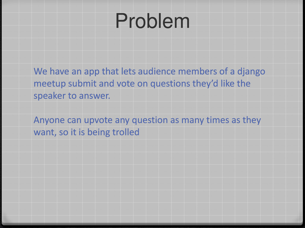 Problem We have an app that lets audience membe...