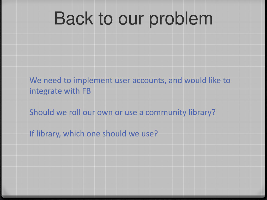 Back to our problem We need to implement user a...