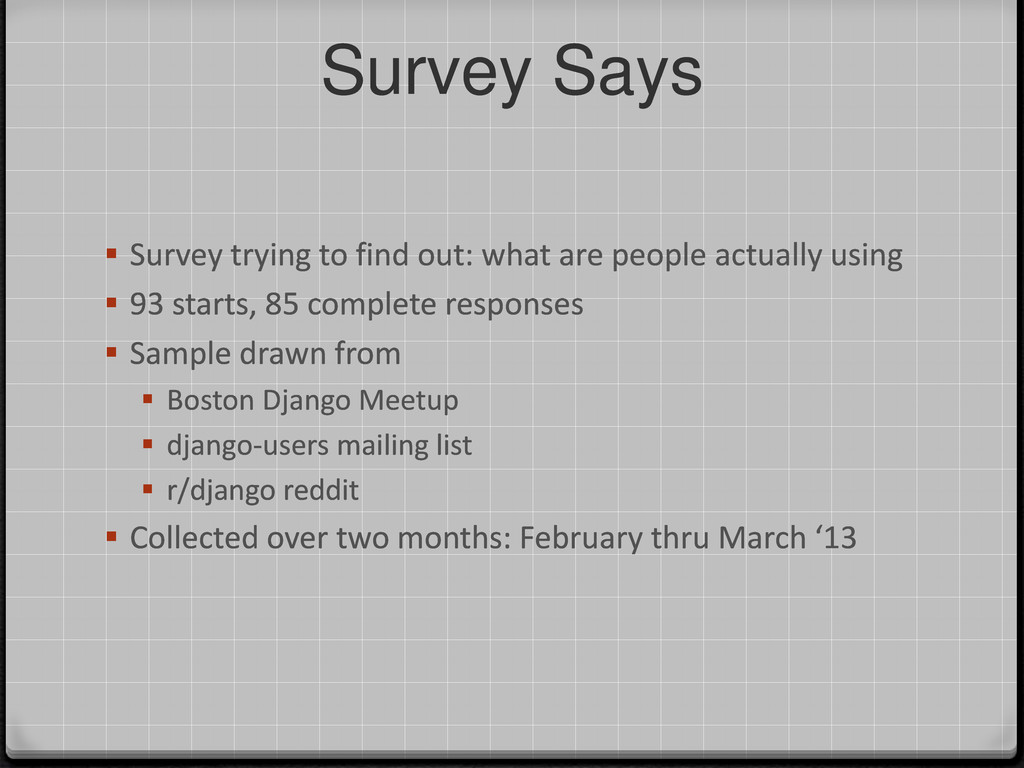 Survey Says  Survey trying to find out: what a...