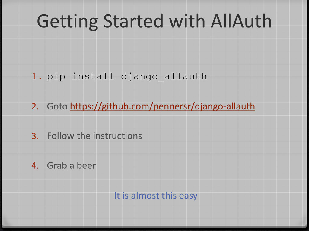 Getting Started with AllAuth 1. pip install dja...