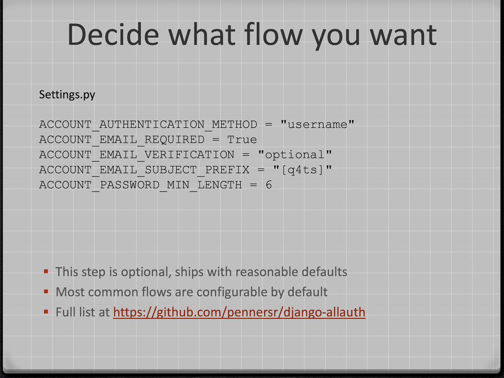 Decide what flow you want Settings.py ACCOUNT_A...