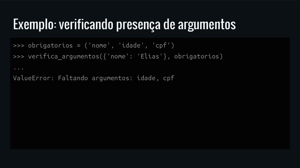 Exemplo: verificando presença de argumentos >>>...