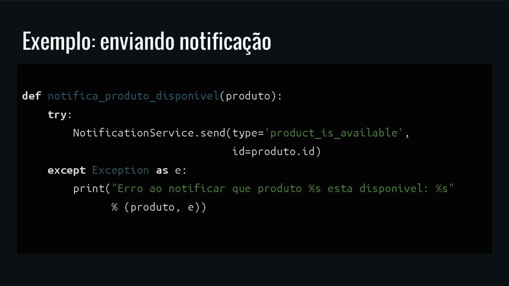 Exemplo: enviando notificação def notifica_prod...