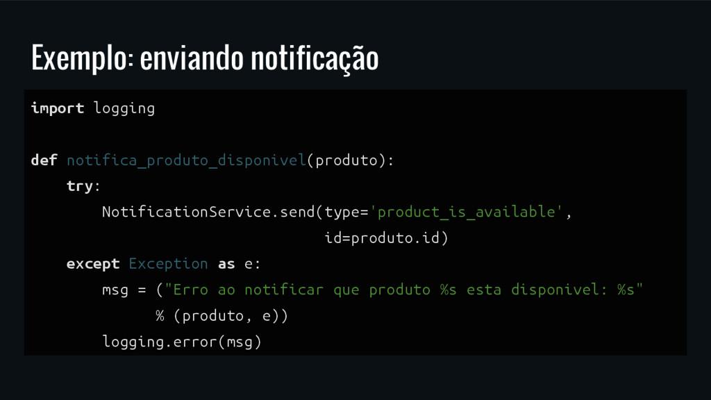 Exemplo: enviando notificação import logging de...
