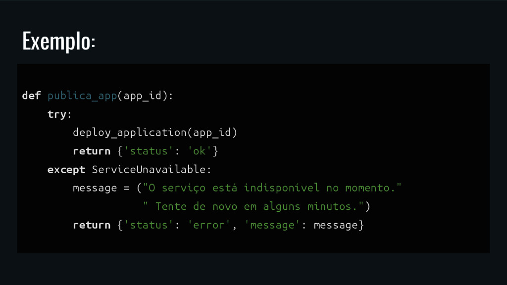 Exemplo: def publica_app(app_id): try: deploy_a...