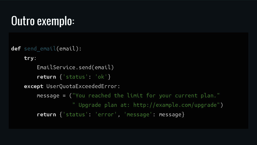 Outro exemplo: def send_email(email): try: Emai...