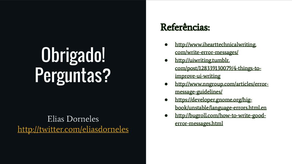 Obrigado! Perguntas? Elias Dorneles http://twit...