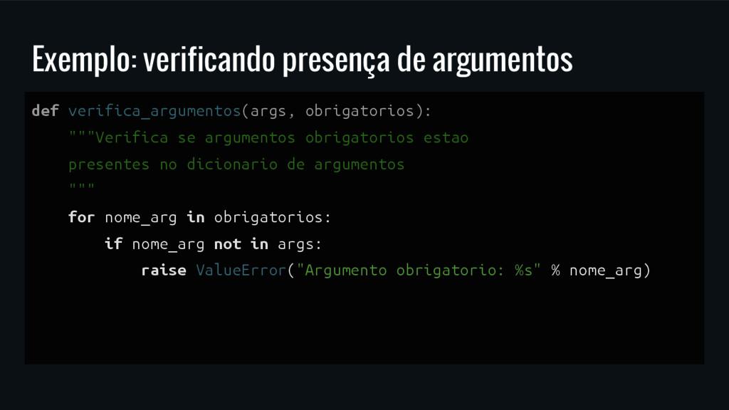 Exemplo: verificando presença de argumentos def...