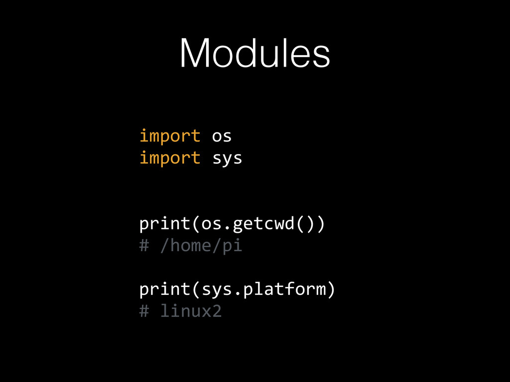 Modules import  os   import  sys   print(os.get...