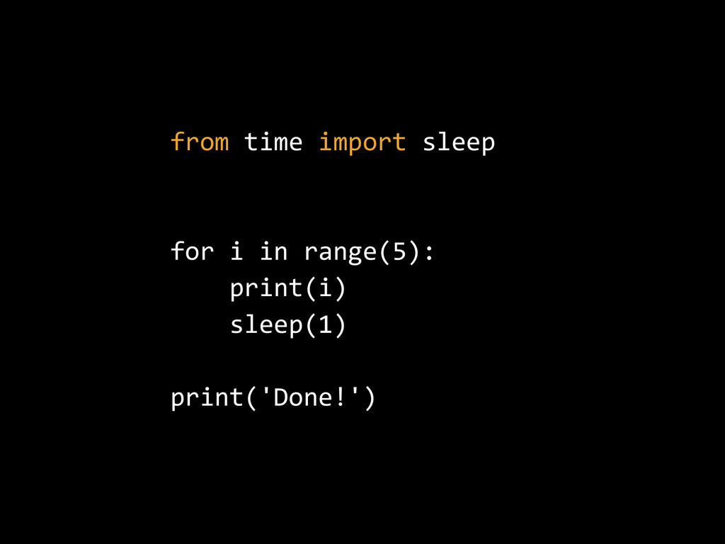from  time  import  sleep   for  i  in  range(5...