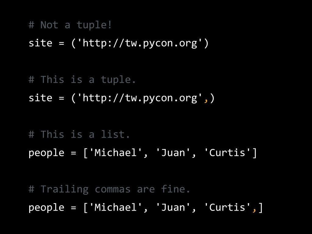 #  Not  a  tuple!   site  =  ('http://tw.pycon....